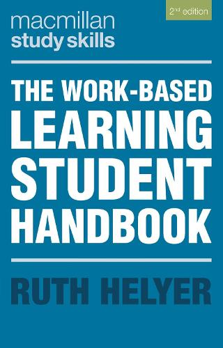 The Work-Based Learning Student Handbook - Macmillan Study Skills (Paperback)