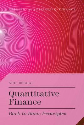 Quantitative Finance: Back to Basic Principles - Applied Quantitative Finance (Hardback)