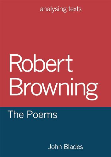 Robert Browning: The Poems - Analysing Texts (Paperback)