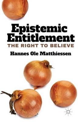 Epistemic Entitlement: The Right to Believe (Hardback)