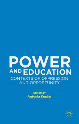 Power and Education: Contexts of Oppression and Opportunity (Hardback)