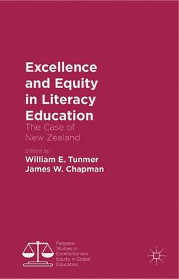 Excellence and Equity in Literacy Education: The Case of New Zealand - Palgrave Studies in Excellence and Equity in Global Education (Hardback)