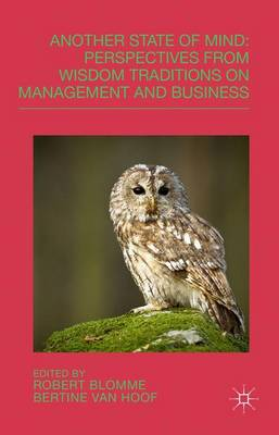 Another State of Mind: Perspectives from Wisdom Traditions on Management and Business (Hardback)