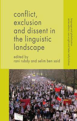 Conflict, Exclusion and Dissent in the Linguistic Landscape - Language and Globalization (Hardback)