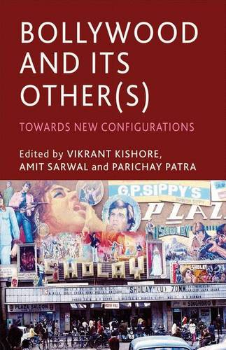 Bollywood and its Other(s): Towards New Configurations (Hardback)