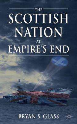 The Scottish Nation at Empire's End (Hardback)