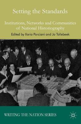 Setting the Standards: Institutions, Networks and Communities of National Historiography - Writing the Nation (Paperback)