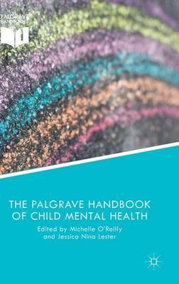 The Palgrave Handbook of Child Mental Health (Hardback)