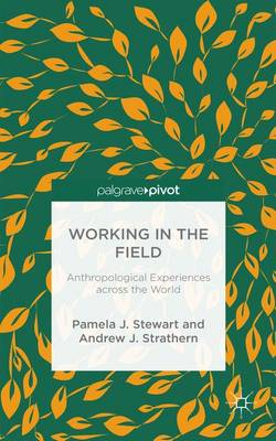 Working in the Field: Anthropological Experiences across the World (Hardback)