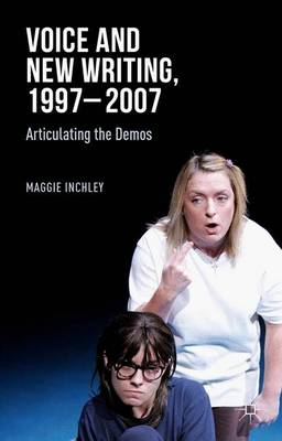 Voice and New Writing, 1997-2007: Articulating the Demos (Hardback)