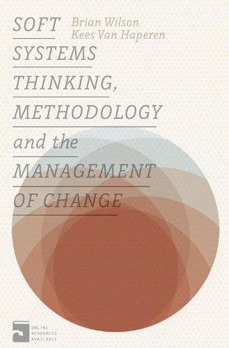 Soft Systems Thinking, Methodology and the Management of Change (Paperback)