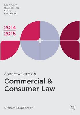 Core Statutes on Commercial & Consumer Law 2014-15 - Palgrave Core Statutes (Paperback)