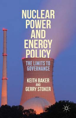 Nuclear Power and Energy Policy: The Limits to Governance (Hardback)