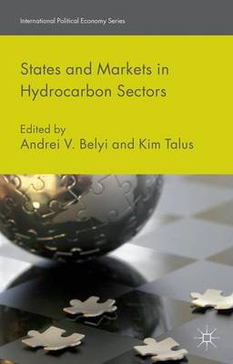 States and Markets in Hydrocarbon Sectors - International Political Economy Series (Hardback)