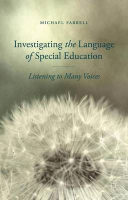 Investigating the Language of Special Education: Listening to Many Voices (Hardback)