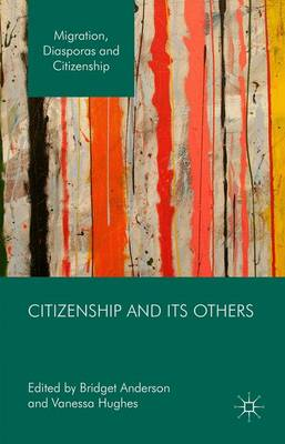 Citizenship and its Others - Migration, Diasporas and Citizenship (Hardback)