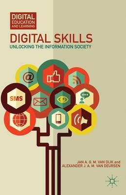Digital Skills: Unlocking the Information Society - Digital Education and Learning (Hardback)
