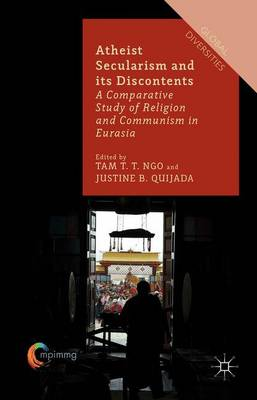 Atheist Secularism and its Discontents: A Comparative Study of Religion and Communism in Eurasia - Global Diversities (Hardback)
