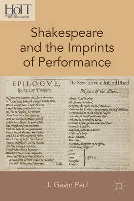 Shakespeare and the Imprints of Performance - History of Text Technologies (Hardback)