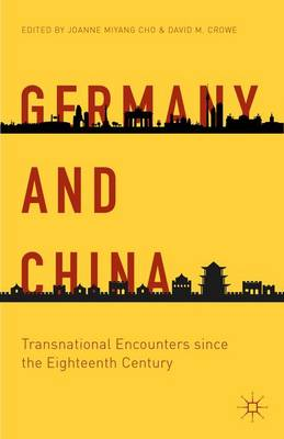 Germany and China: Transnational Encounters since the Eighteenth Century - Palgrave Series in Asian German Studies (Hardback)