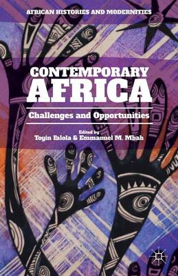 Contemporary Africa: Challenges and Opportunities - African Histories and Modernities (Hardback)