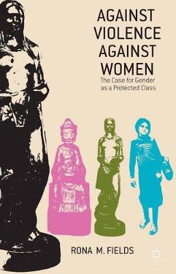 Against Violence Against Women: The Case for Gender as a Protected Class (Paperback)