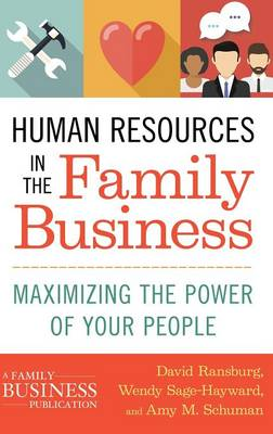 Human Resources in the Family Business: Maximizing the Power of Your People - A Family Business Publication (Hardback)