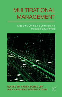 Multi-rational Management: Mastering Conflicting Demands in a Pluralistic Environment (Hardback)