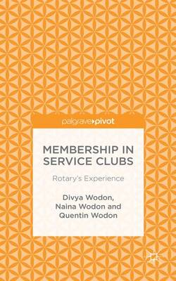Membership in Service Clubs: Rotary's Experience (Hardback)