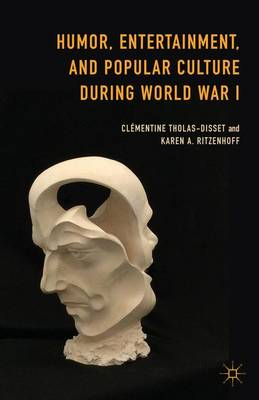 Humor, Entertainment, and Popular Culture during World War I (Hardback)
