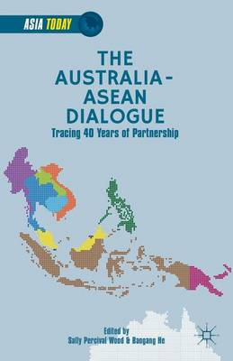 The Australia-ASEAN Dialogue: Tracing 40 Years of Partnership - Asia Today (Hardback)