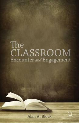 The Classroom: Encounter and Engagement (Hardback)
