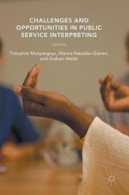 Challenges and Opportunities in Public Service Interpreting (Hardback)