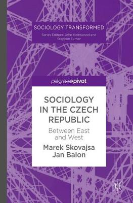 Sociology in the Czech Republic: Between East and West - Sociology Transformed (Hardback)