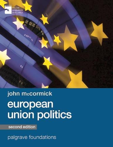 European Union Politics - Macmillan Foundations Series (Hardback)
