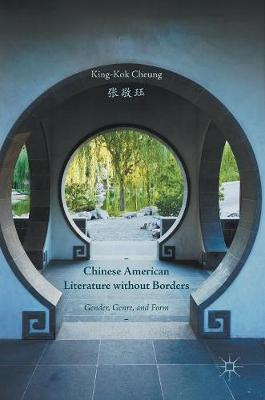 Chinese American Literature without Borders: Gender, Genre, and Form (Hardback)