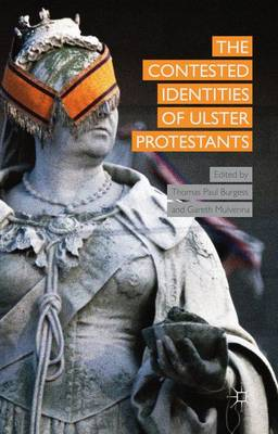 The Contested Identities of Ulster Protestants (Hardback)