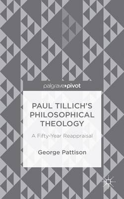 Paul Tillich's Philosophical Theology: A Fifty-Year Reappraisal (Hardback)