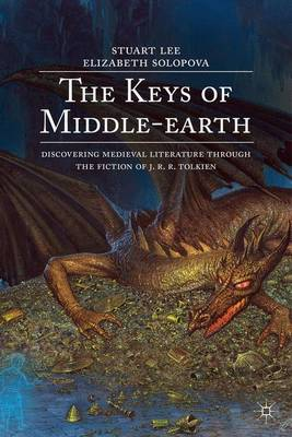 The Keys of Middle-earth: Discovering Medieval Literature Through the Fiction of J. R. R. Tolkien (Hardback)