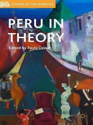Peru in Theory - Studies of the Americas (Hardback)