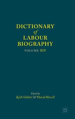 Dictionary of Labour Biography: Volume XIV (Hardback)