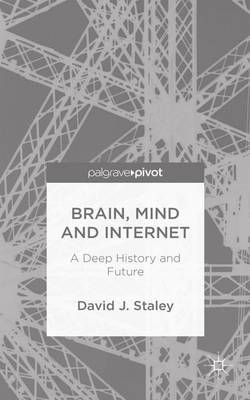 Brain, Mind and Internet: A Deep History and Future (Hardback)