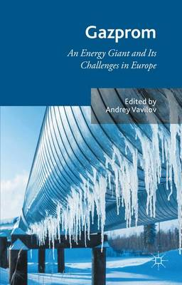 Gazprom: An Energy Giant and Its Challenges in Europe (Hardback)