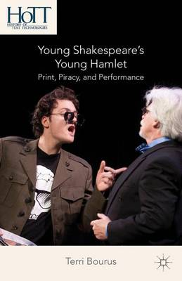 Young Shakespeare's Young Hamlet: Print, Piracy, and Performance - History of Text Technologies (Hardback)