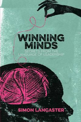 Winning Minds: Secrets From the Language of Leadership (Paperback)