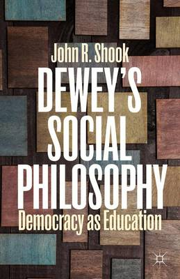 Dewey's Social Philosophy: Democracy as Education (Hardback)