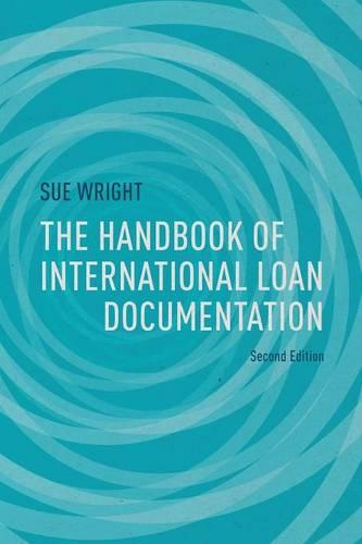 The Handbook of International Loan Documentation: Second Edition - Global Financial Markets (Paperback)