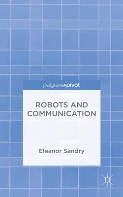 Robots and Communication (Hardback)
