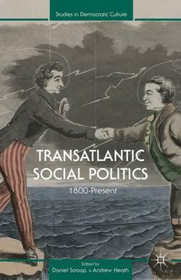 Transatlantic Social Politics: 1800-Present (Hardback)