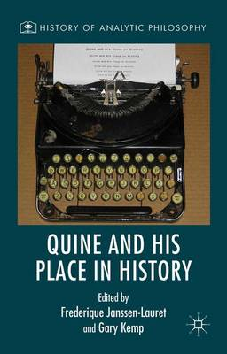Quine and His Place in History - History of Analytic Philosophy (Hardback)